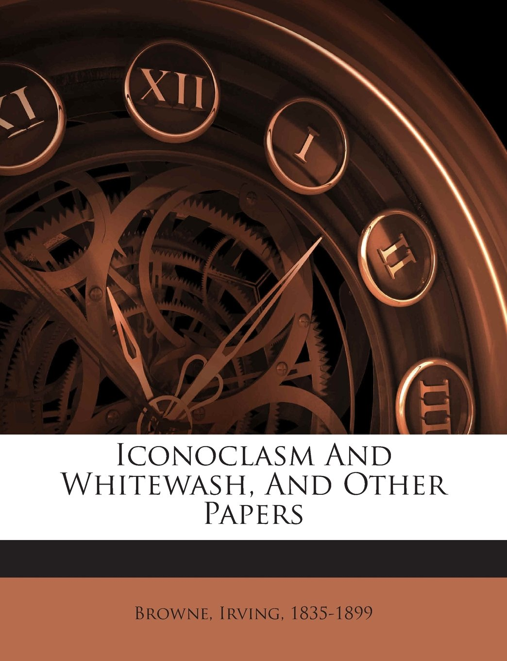 Read Online Iconoclasm And Whitewash, And Other Papers PDF