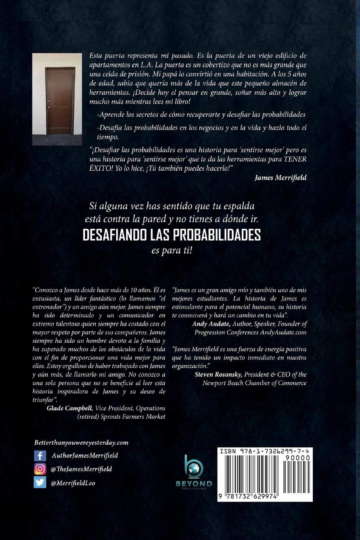 Desafiando Las Probabilidades: Convirtiendo Te En La Mejor Versión Posible de Ti... a Cualquier Precio (Spanish Edition): James Merrifield: 9781732629974: ...