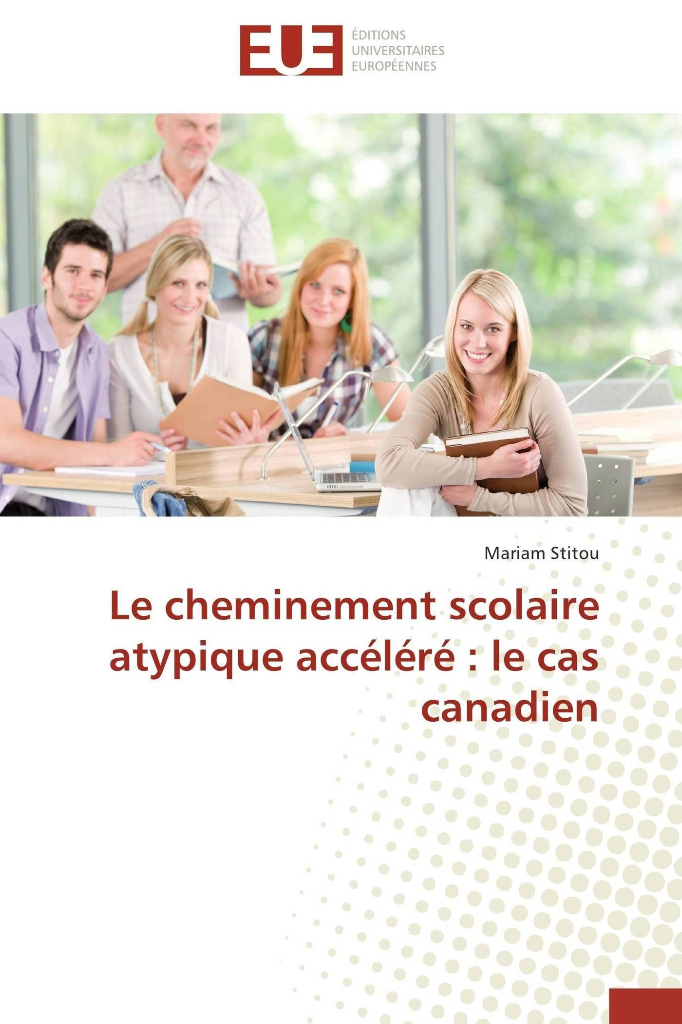 Le cheminement scolaire atypique accéléré : le cas canadien (Omn.Univ.Europ.) (French Edition) pdf epub