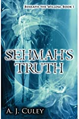 Sehmah's Truth (Beneath the Willow) (Volume 1) Paperback