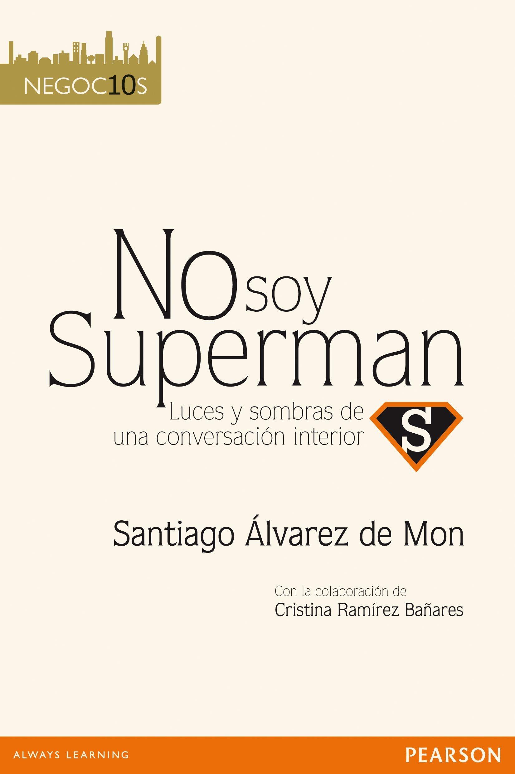 No soy Superman (Negoc10s): Amazon.es: Santiago Álvarez De Mon: Libros
