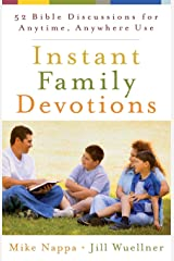 Instant Family Devotions: 52 Bible Discussions for Anytime, Anywhere Use Paperback