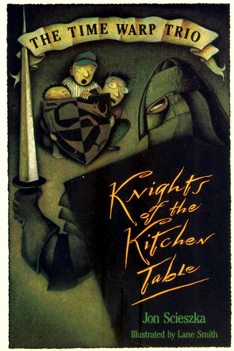 Time Warp Trio: Knights of the Kitchen Table: Jon Scieszka