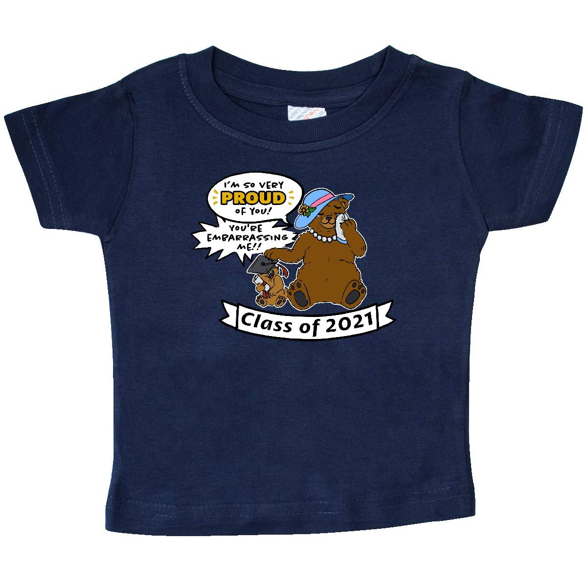Youre Embarrassing Me Class of 2021 Baby T-Shirt inktastic Im So Proud of You