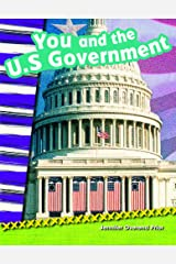 You and the U.S. Government (Social Studies Readers : Content and Literacy) Kindle Edition