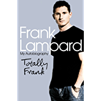 Totally Frank: The Autobiography of Frank Lampard (English Edition)