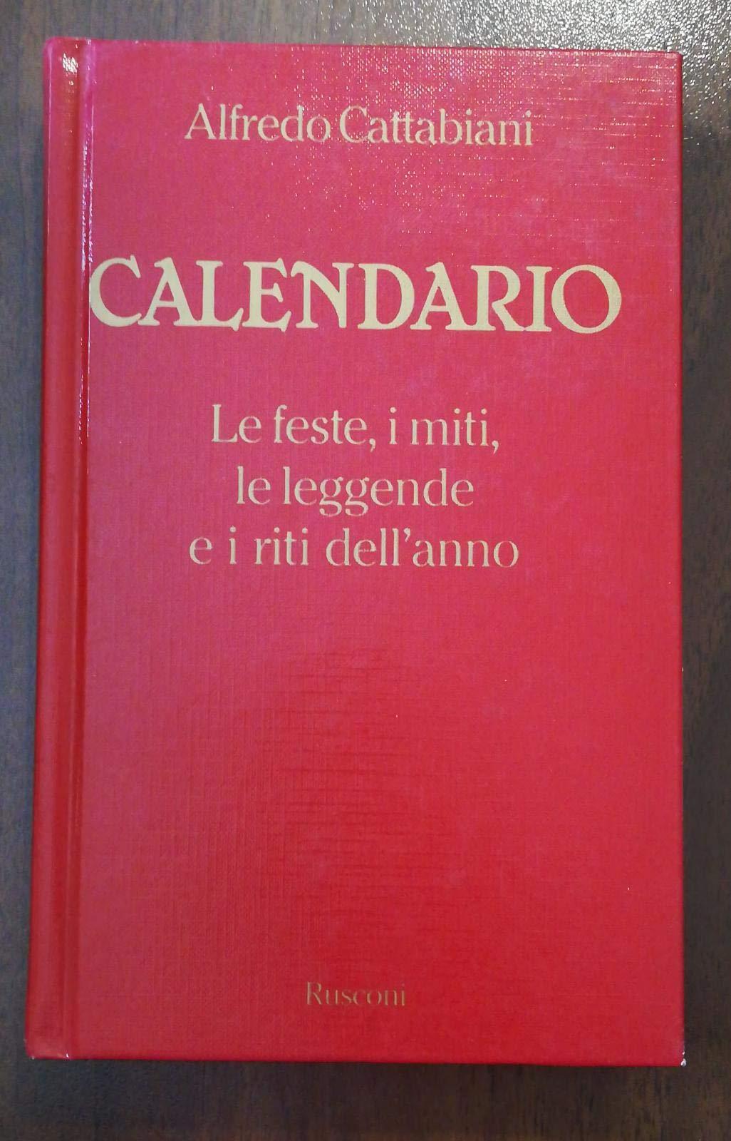 Calendario Feste.Calendario Le Feste I Miti Le Leggende E I Riti Dell