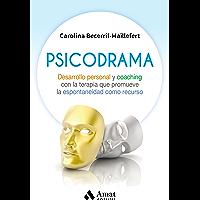 PSICODRAMA: Desarrollo personal y coaching con la terapia que promueve la espontaneidad como recurso