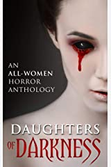 Daughters of Darkness: An All-Women Horror Anthology Kindle Edition