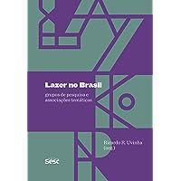 Lazer no Brasil: grupos de pesquisa e associações temáticas