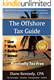 The Offshore Tax Guide: Live Work Retire Invest Practically Tax-Free
