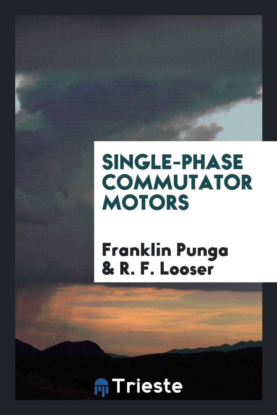 Single-Phase Commutator Motors Paperback – September 15, 2017