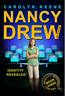 Identity Revealed: Book Three in the Identity Mystery Trilogy (Nancy Drew (All New
