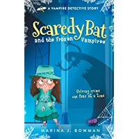 Scaredy Bat and the Frozen Vampires (Scaredy Bat: A Vampire Detective Series)