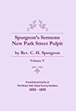 Spurgeon's Sermons - Vol. V: The New Park Street Pulpit (Spurgeon's Complete Sermons Book 5) (English Edition)
