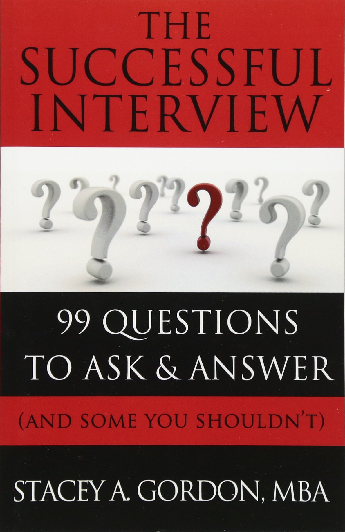 The Successful Interview: 99 Questions to Ask and Answer (and Some You Shouldn't) ebook