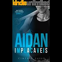 AIDAN (Trilogia Implacáveis Livro 2)