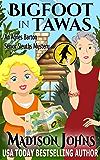 Bigfoot In Tawas: An Agnes Barton Senior Sleuths Mystery (Agnes Barton Senior Sleuth Mystery Book 6)