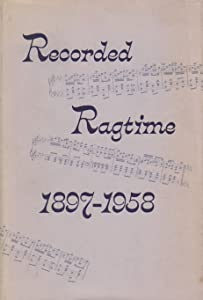 Recorded Ragtime, 1897-1958