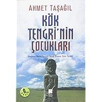 Kök Tengri'nin Çocukları: Avrasya Bozkırlarında İslam Öncesi Türk Tarihi
