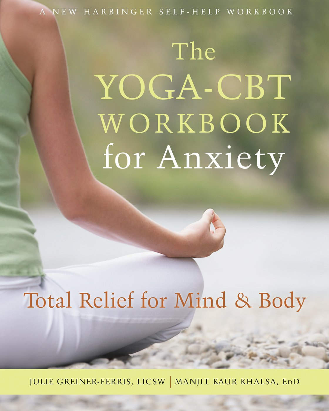 Workbooks total transformation workbook : The Yoga-CBT Workbook for Anxiety: Total Relief for Mind and Body ...