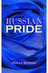 Russian Pride (Russian Love Book 4) Kindle Edition