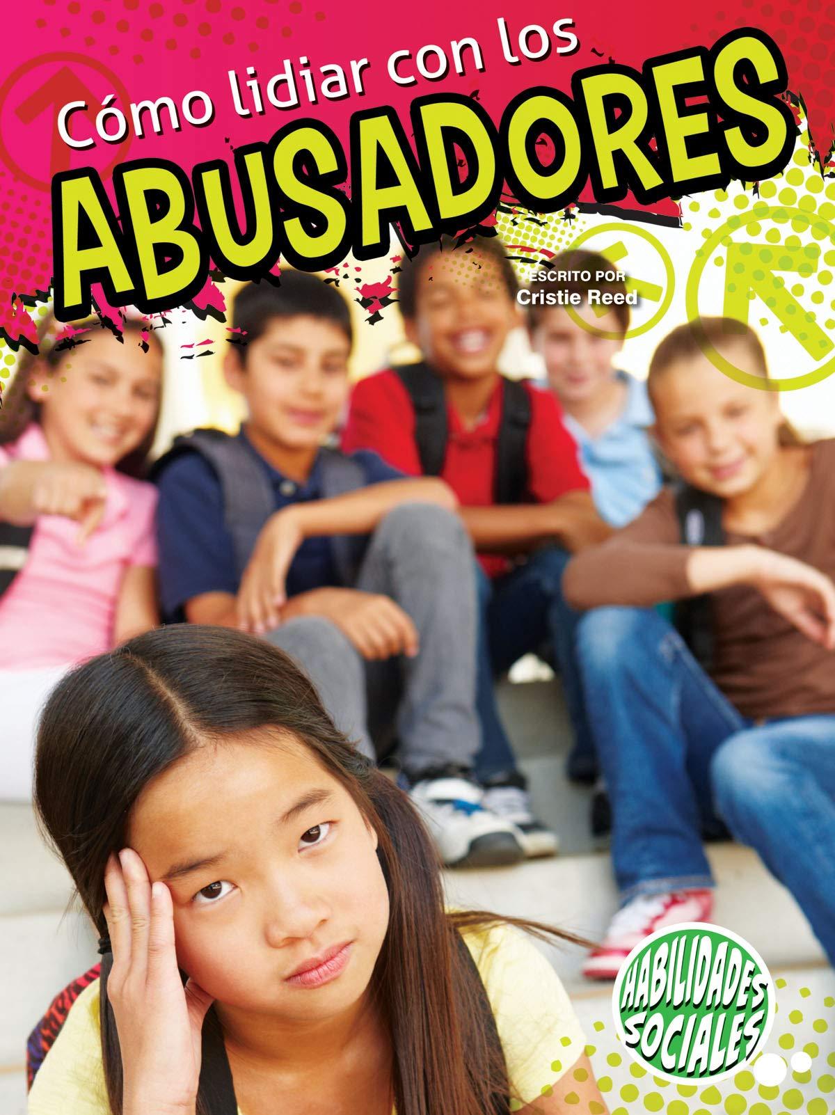 Cómo lidiar con los abusadores: Dealing With Bullies (Social Skills) pdf