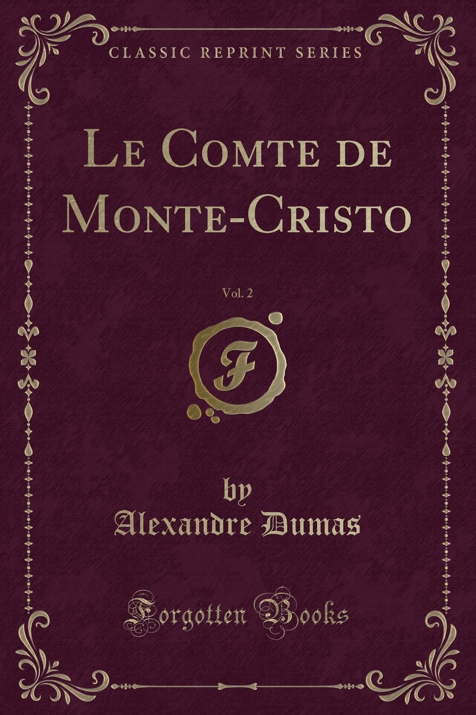 Download Le Comte de Monte-Cristo, Vol. 2 (Classic Reprint) (French Edition) pdf