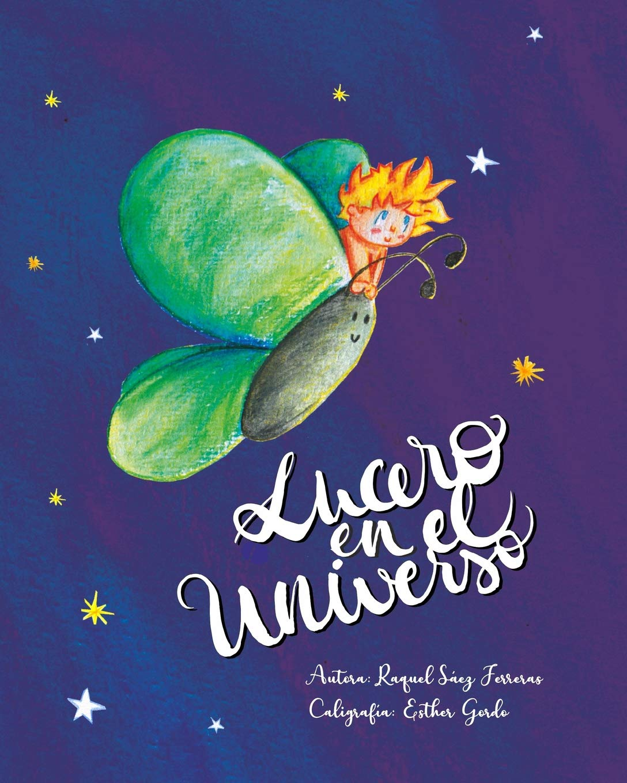 Lucero en el Universo: Amazon.es: Sáez Ferreras, Raquel, Gordo, Esther: Libros