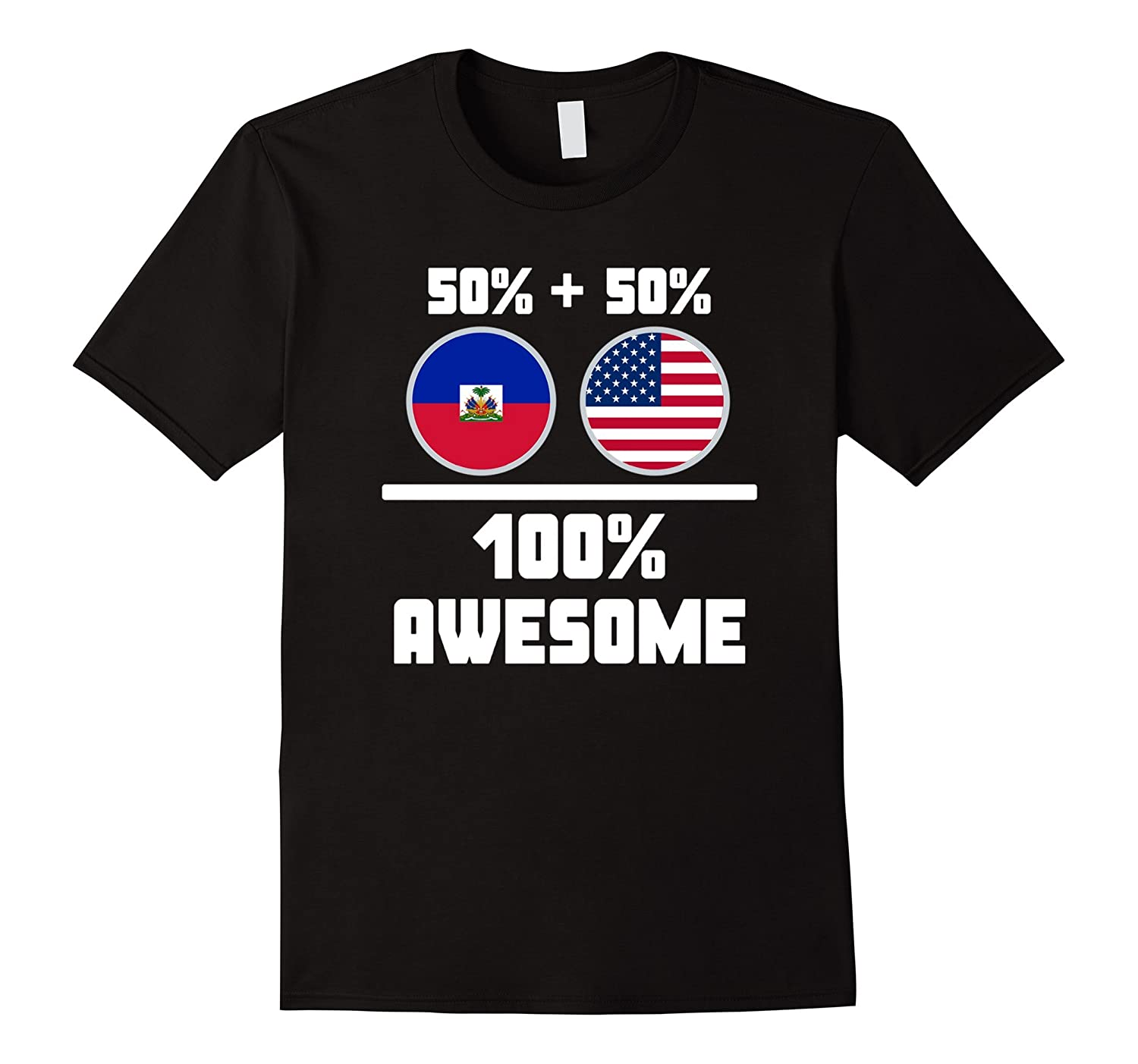 50% Haitian 50% American 100% Awesome T Shirt-Art