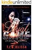 Loyal to the Game: A Woman's Ambition