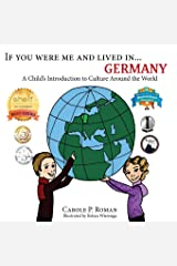 If You Were Me and Lived in...Germany: A Child's Introduction to Cultures Around the World (Volume 20) Paperback