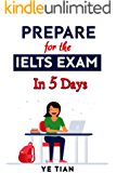 Prepare for the IELTS Exam in 5 Days