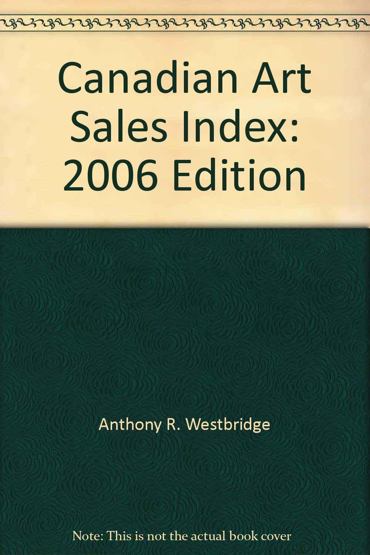 Canadian Art Sales Index: 2006 Edition pdf