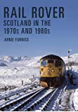 Rail Rover: Scotland in the 1970s and 1980s