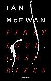 First Love, Last Rites (Ian McEwan Series Book 4)