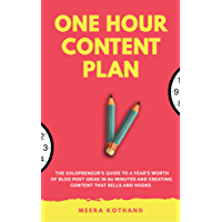 The One Hour Content Plan: The Solopreneur's Guide to a Year's Worth of Blog Post Ideas in 60 Minutes and Creating Content That Hooks and Sells (English Edition)