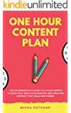 The One Hour Content Plan: The Solopreneur's Guide to a Year's Worth of Blog Post Ideas in 60 Minutes and Creating…