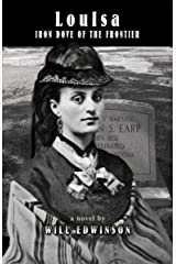 LouIsa: Iron Dove of the Frontier Kindle Edition