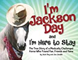 I'm Jackson Day and I'm Here To Stay: The True