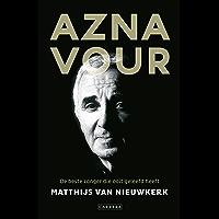Aznavour. De beste zanger die ooit geleefd heeft (Arcade Muziekreeks)