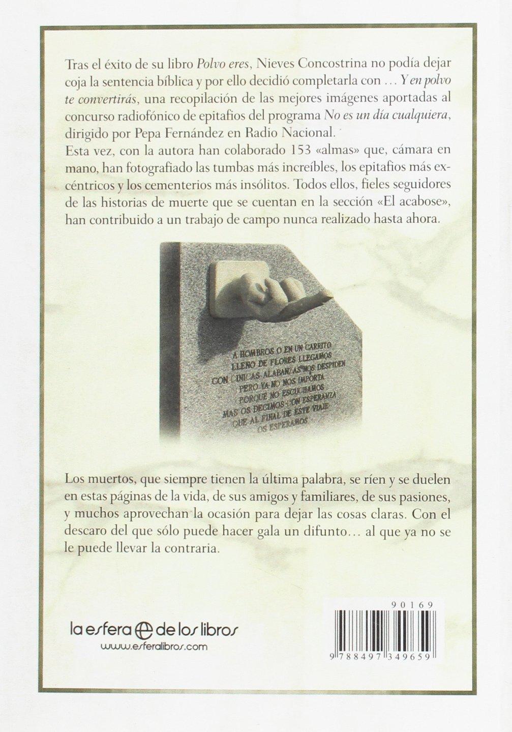 -- y en polvo te convertirás : epitafios : los muertos tienen la última palabra: Nieves Concostrina: 9788497349659: Amazon.com: Books