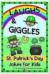 St. Patrick's Day Jokes for Kids: Get the Laugh of the Irish! (Seasonal Joke Books Book 19) Kindle Edition