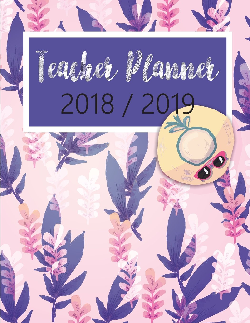 2018   2019 Teacher Planner  Teacher Academic Planner Lesson Planner Classroom Roster Goal Setting Yearly Monthly Weekly Daily Scheduling Undated ... And Weekly Calendar  Plan Book Diary Band 4
