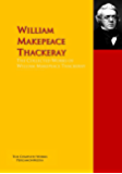 The Collected Works of William Makepeace Thackeray: The Complete Works PergamonMedia (Highlights of World Literature)