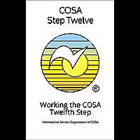 COSA Step Twelve: Working the COSA Twelfth Step (COSA Step Booklet Book 12)