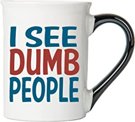 I See Dumb People Mug, I See Dumb People Coffee Cup, Ceramic I See Dumb People Mug, Custom I See Dumb People Gifts By Tumbleweed
