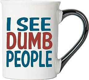 I See Dumb People Mug, I See Dumb People Coffee Cup, Ceramic I See Dumb People Mug, Custom I See Dumb People Gifts By Tumbleweed