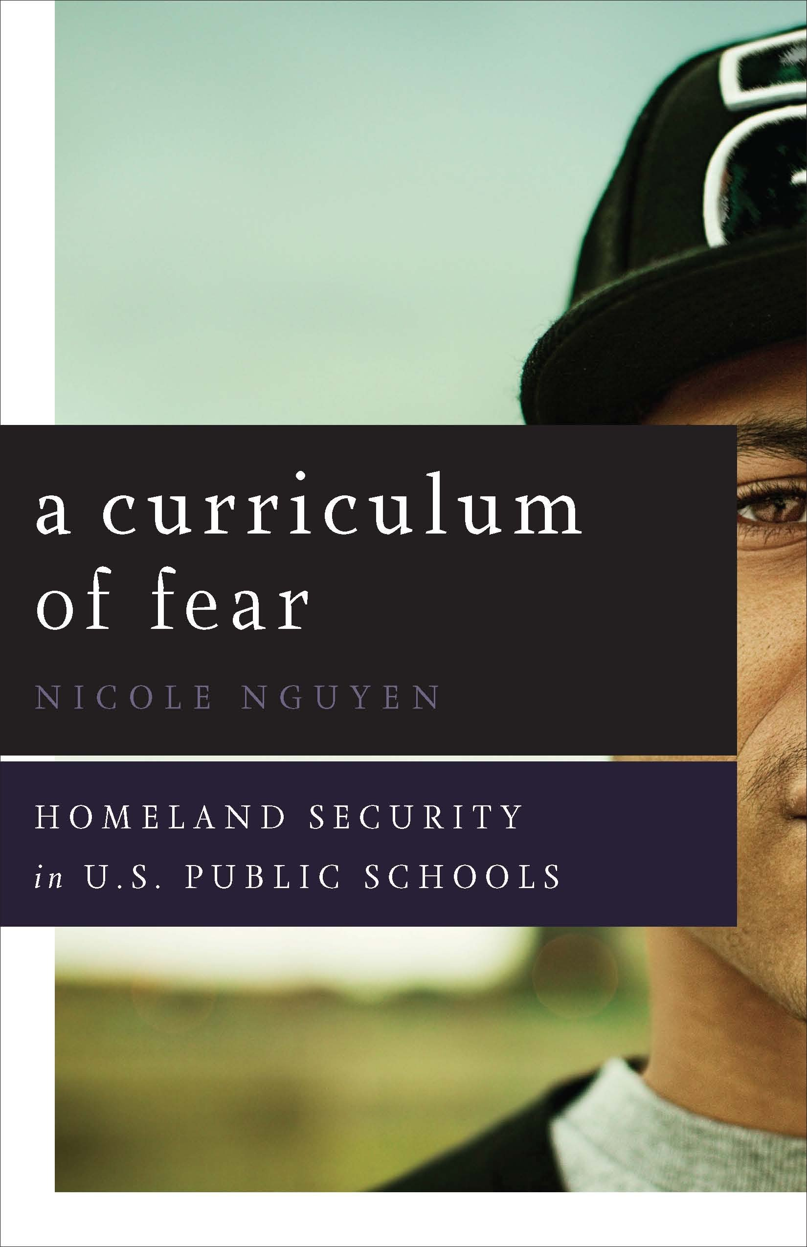 Amazon: A Curriculum Of Fear: Homeland Security In Us Public Schools  (9780816698288): Nicole Nguyen: Books