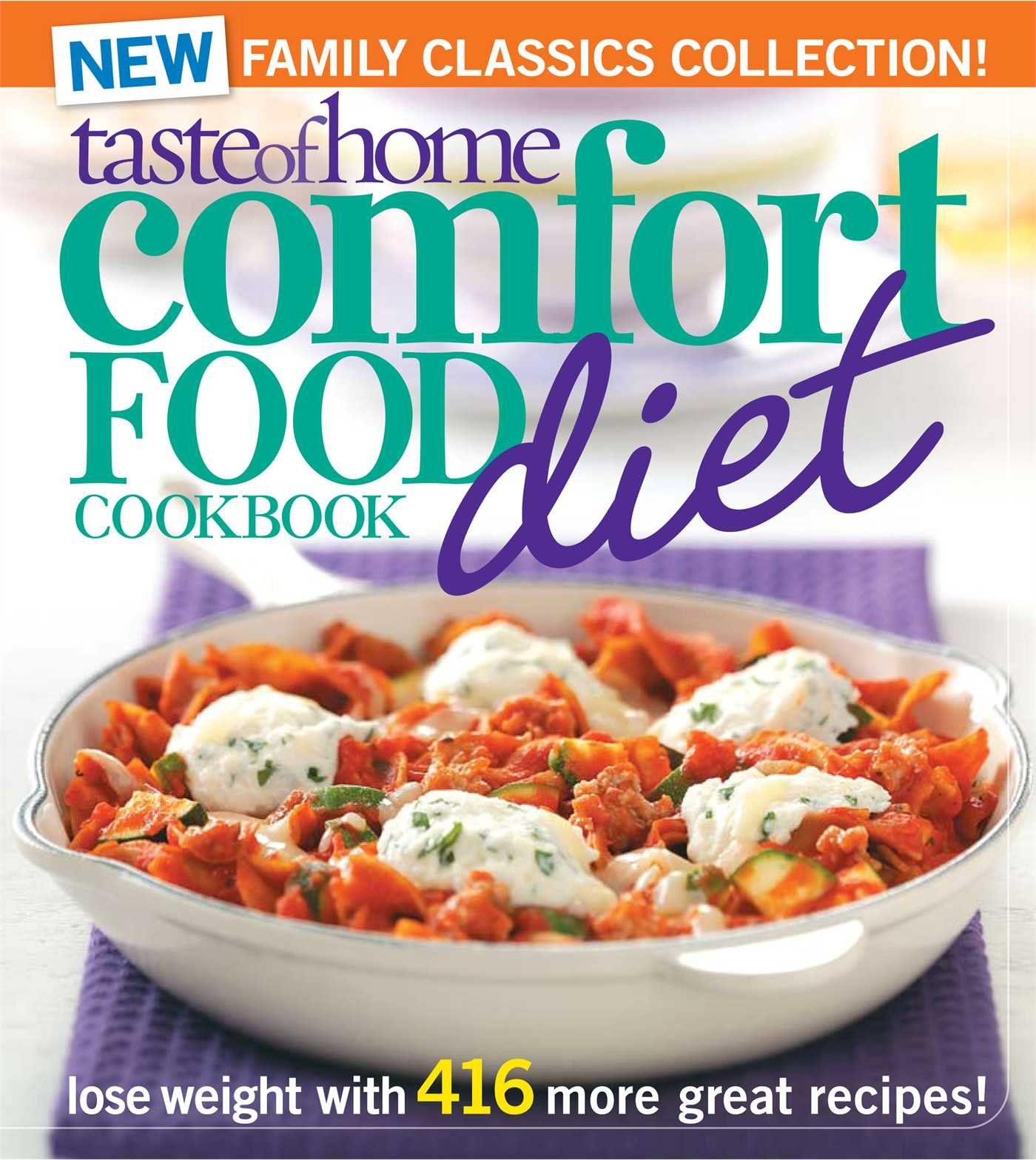 Taste of home comfort food diet cookbook new family classics taste of home comfort food diet cookbook new family classics collection lose weight with 416 more great recipes taste of home 9780898218299 forumfinder Images